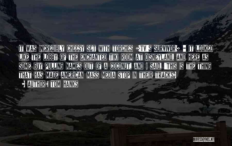 Tom Hanks Quotes 489218