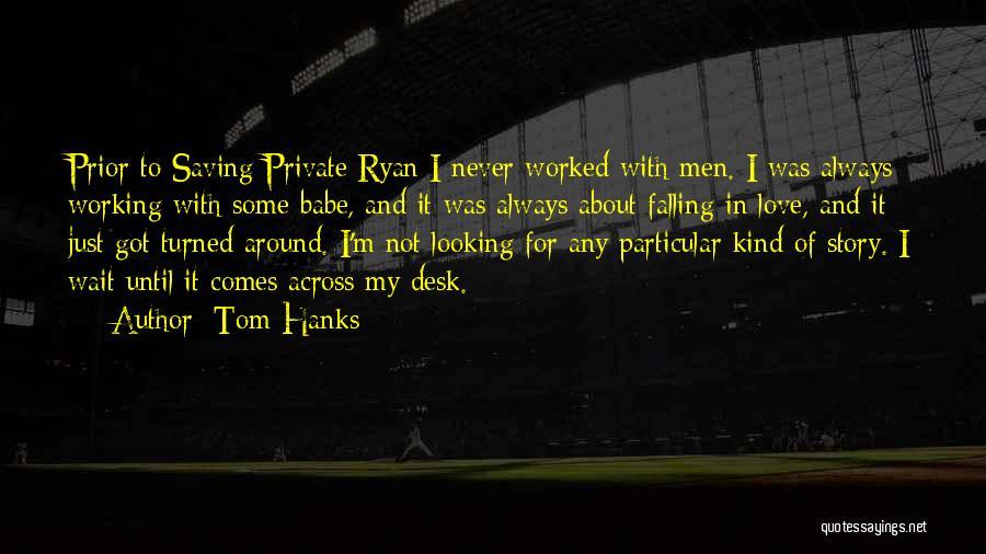 Tom Hanks Quotes 643293