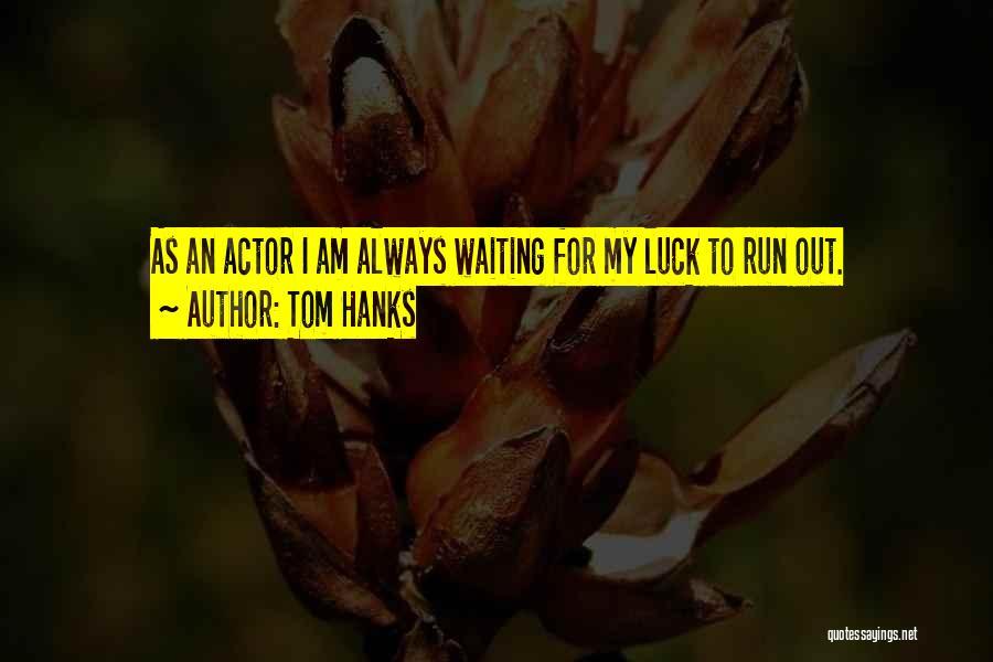 Tom Hanks Quotes 701529