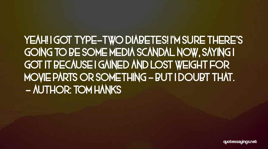 Tom Hanks Quotes 840616