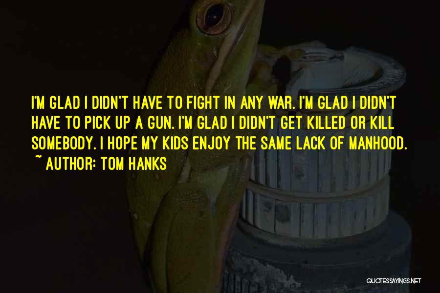 Tom Hanks Quotes 89435