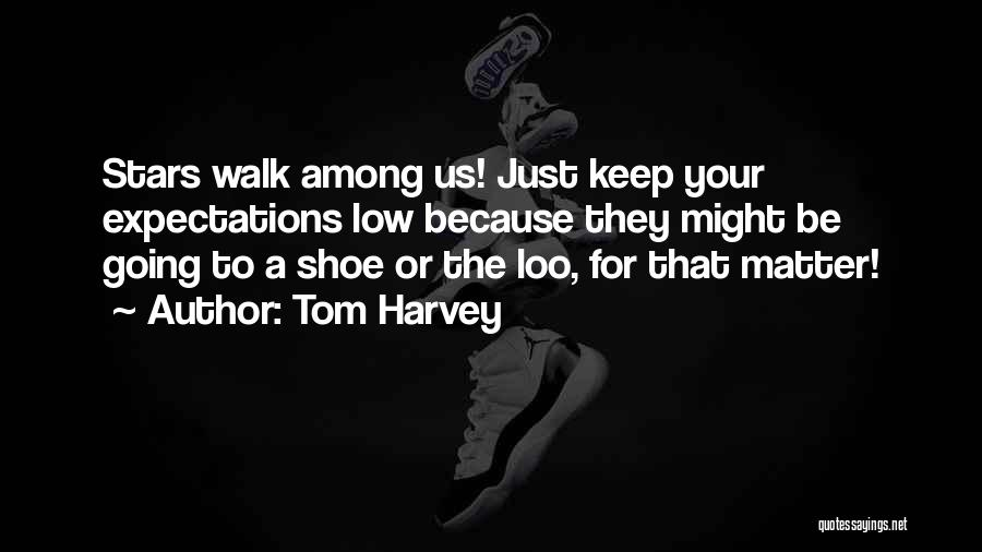 Tom Harvey Quotes 401108