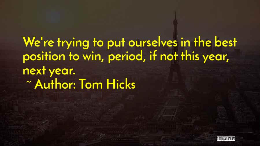 Tom Hicks Quotes 1223212