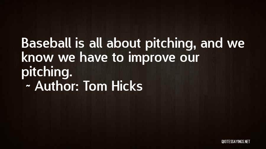Tom Hicks Quotes 1240133