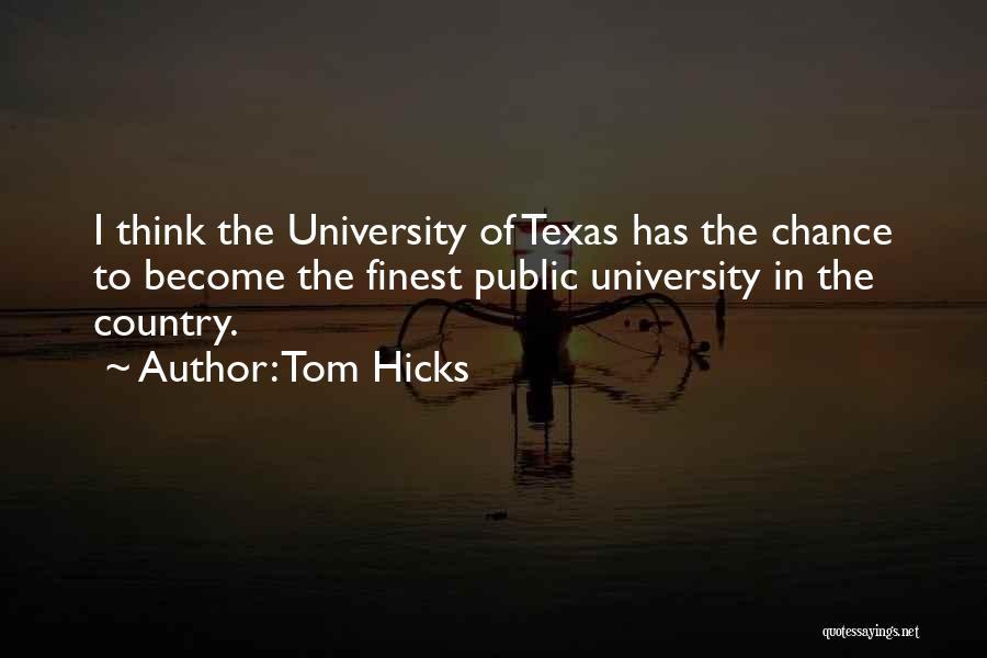 Tom Hicks Quotes 1386709