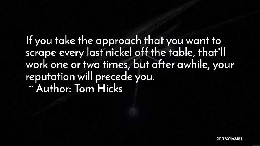 Tom Hicks Quotes 1646003