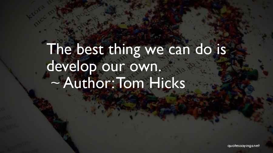 Tom Hicks Quotes 1806569