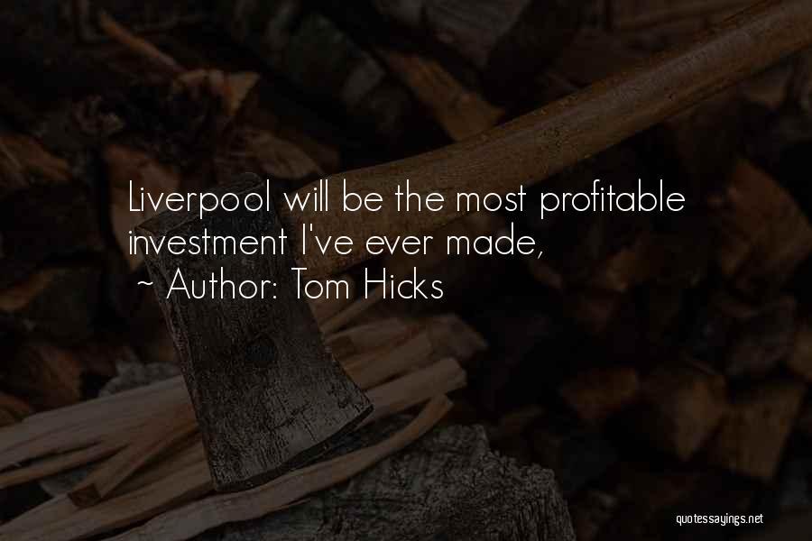 Tom Hicks Quotes 1988125