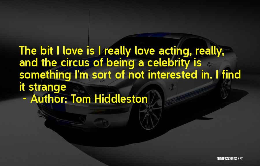 Tom Hiddleston Quotes 1312763