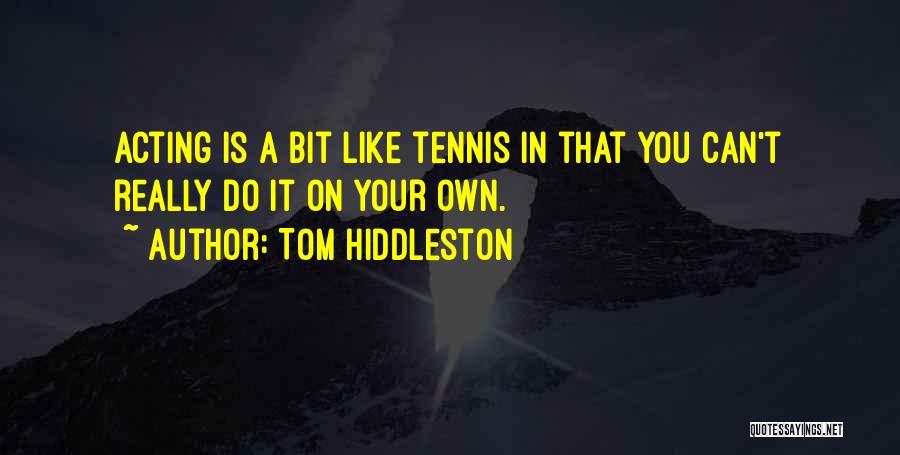 Tom Hiddleston Quotes 1326475