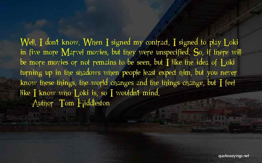Tom Hiddleston Quotes 1358587
