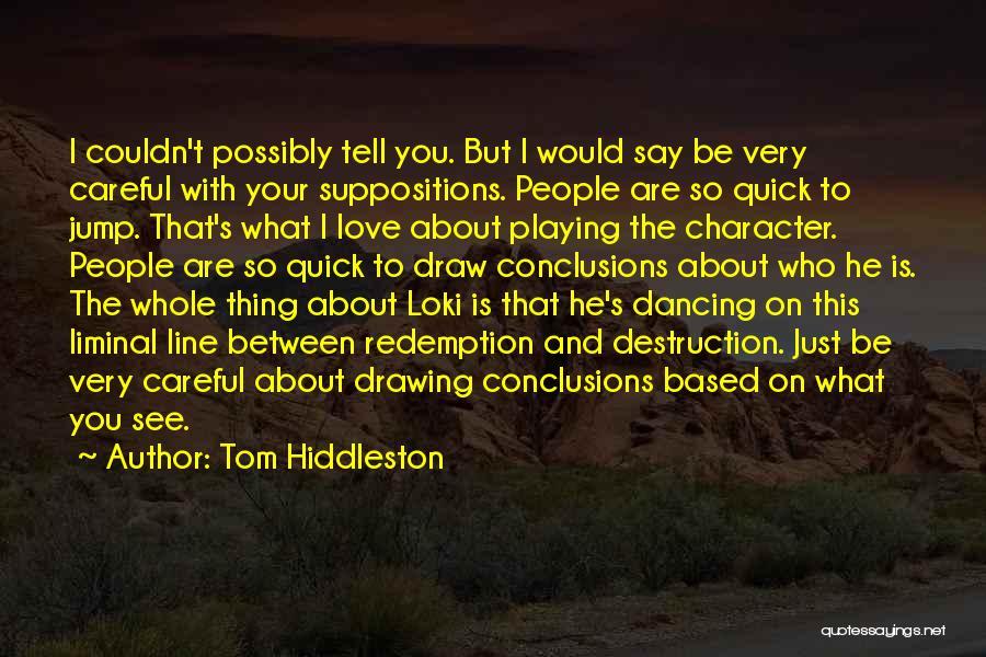 Tom Hiddleston Quotes 1523159