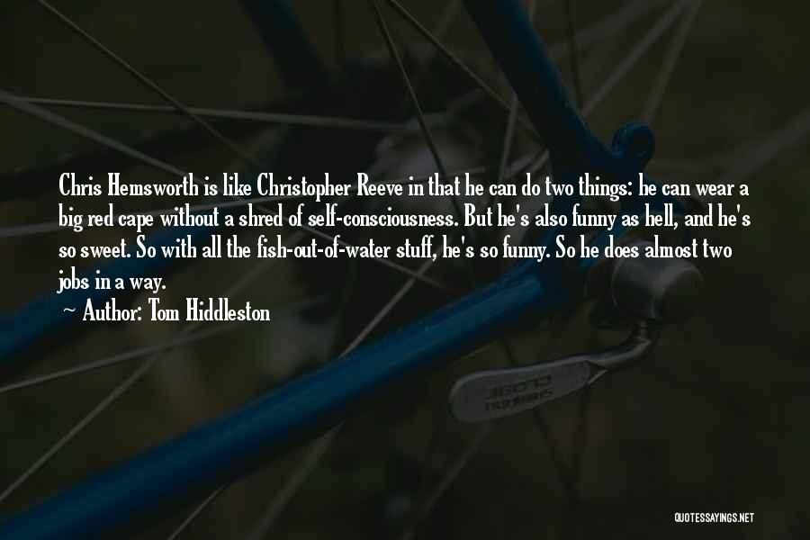 Tom Hiddleston Quotes 337334