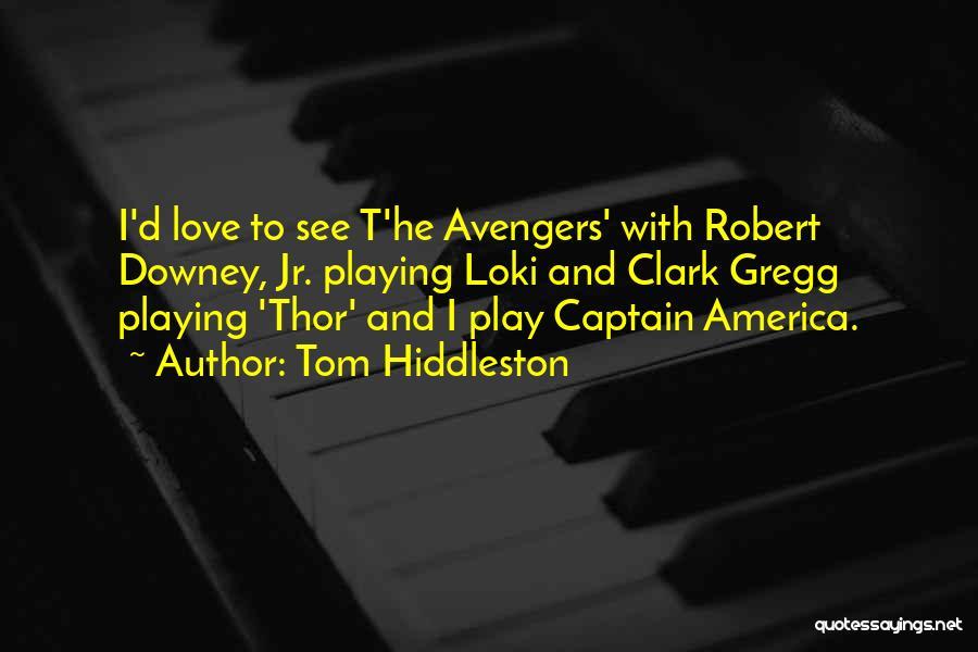 Tom Hiddleston Quotes 347157