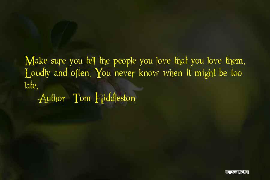 Tom Hiddleston Quotes 478071
