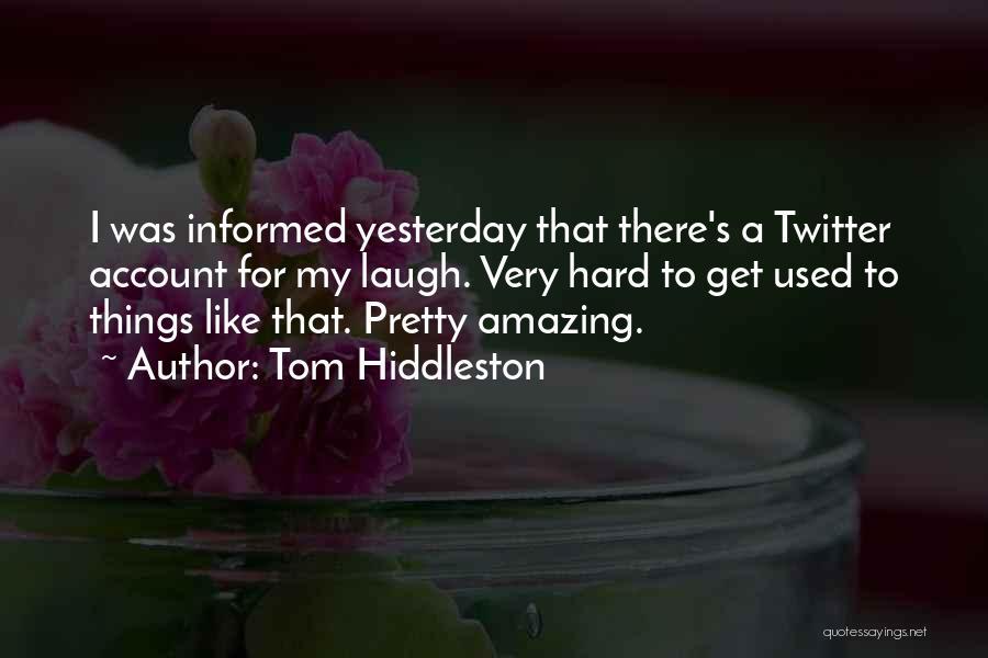 Tom Hiddleston Quotes 597300