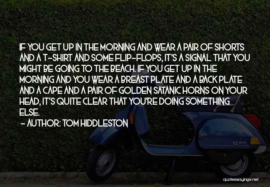 Tom Hiddleston Quotes 611014