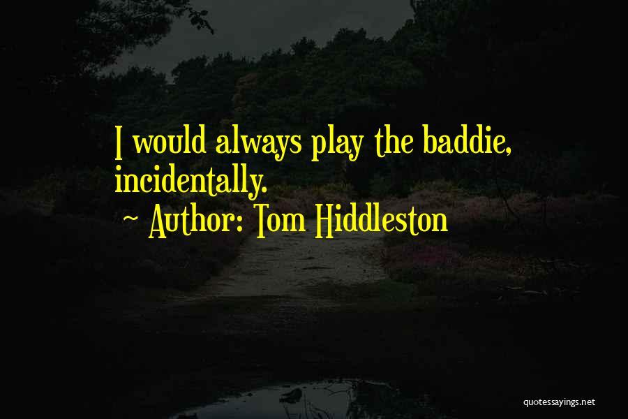 Tom Hiddleston Quotes 657249