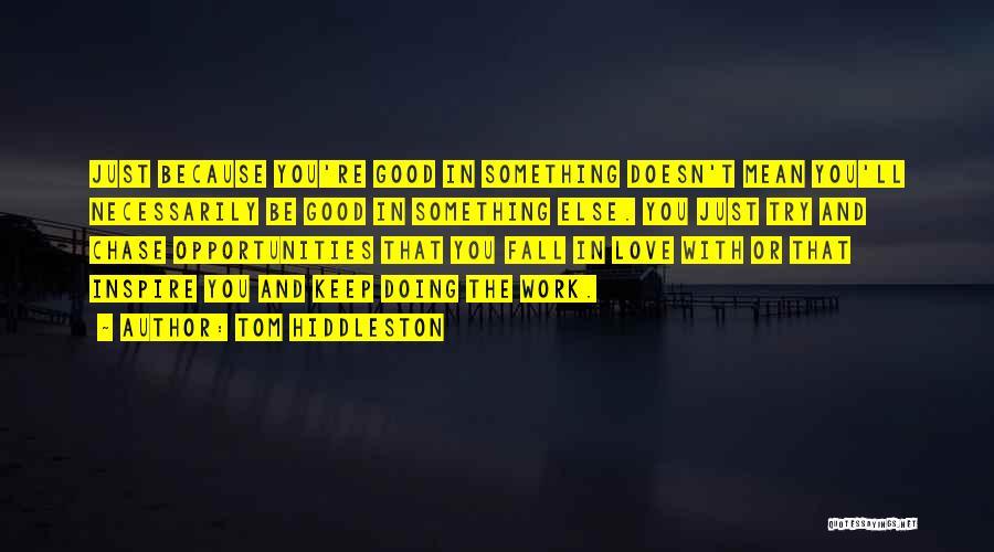 Tom Hiddleston Quotes 911027