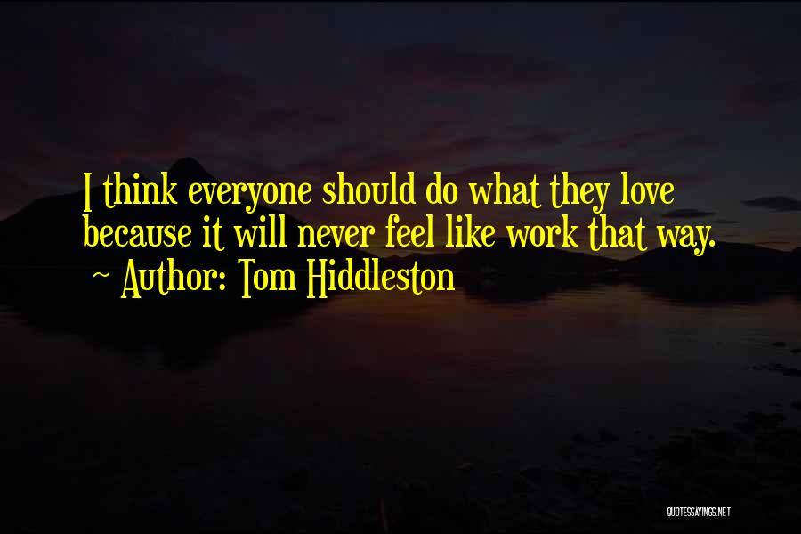 Tom Hiddleston Quotes 999335