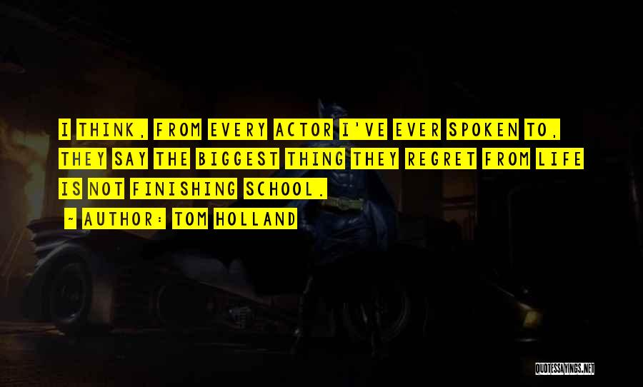 Tom Holland Actor Quotes By Tom Holland