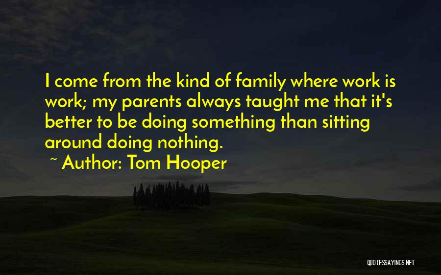 Tom Hooper Quotes 1097221