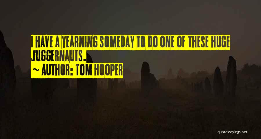 Tom Hooper Quotes 1254913