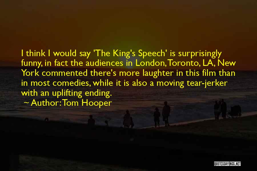 Tom Hooper Quotes 1453717