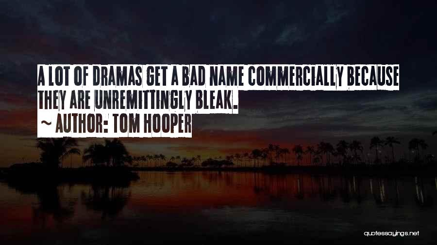 Tom Hooper Quotes 164768
