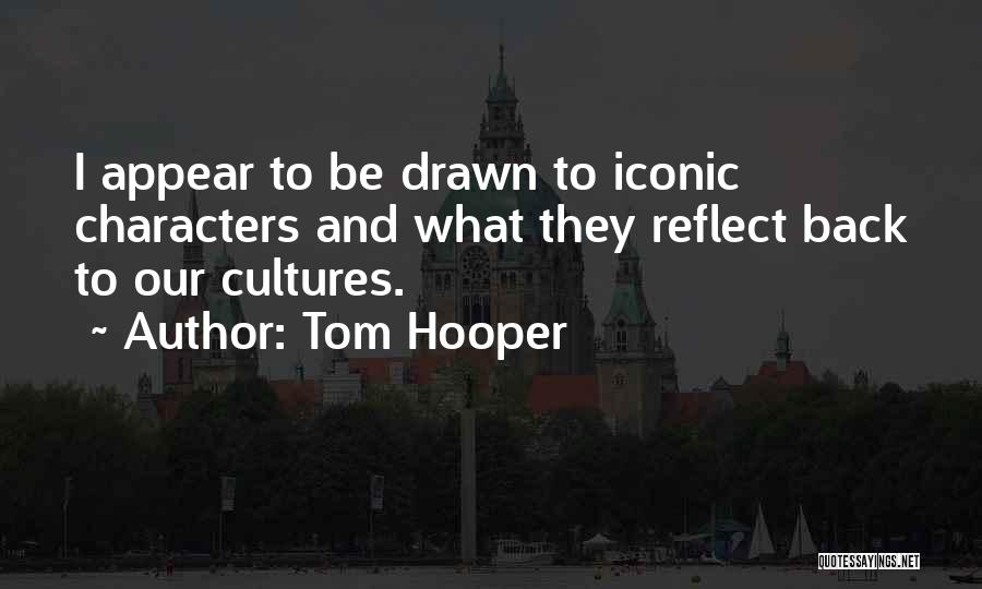 Tom Hooper Quotes 1712246