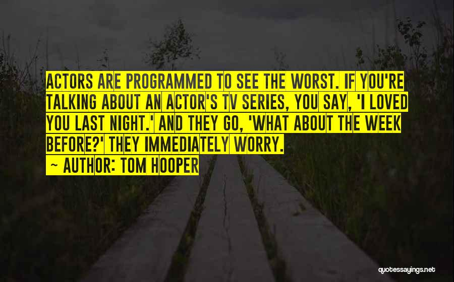 Tom Hooper Quotes 2054205