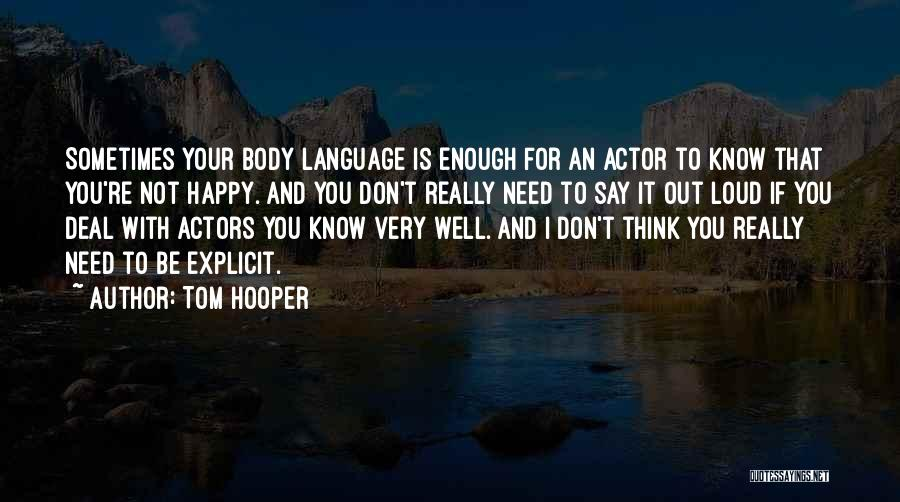 Tom Hooper Quotes 2143238