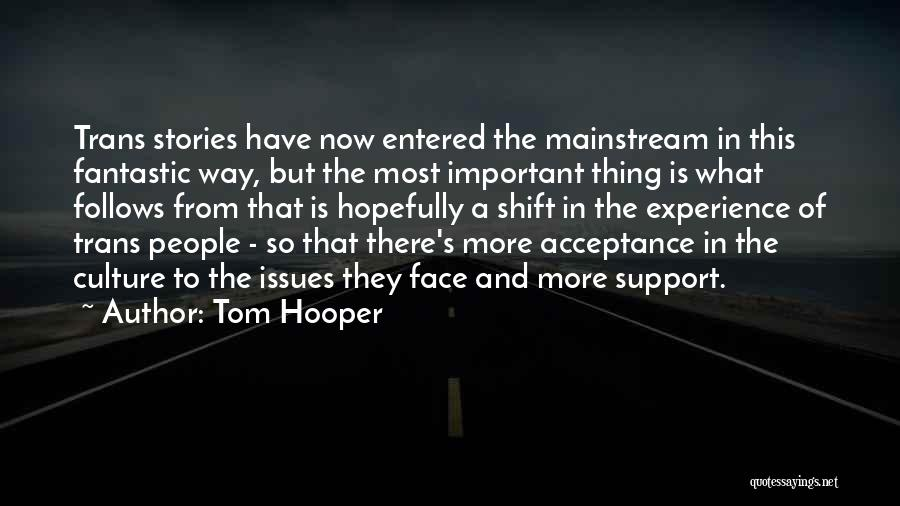 Tom Hooper Quotes 288296