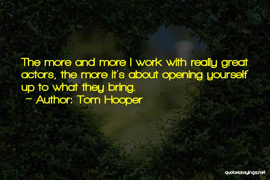 Tom Hooper Quotes 342595