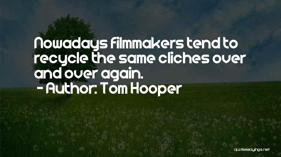Tom Hooper Quotes 460618