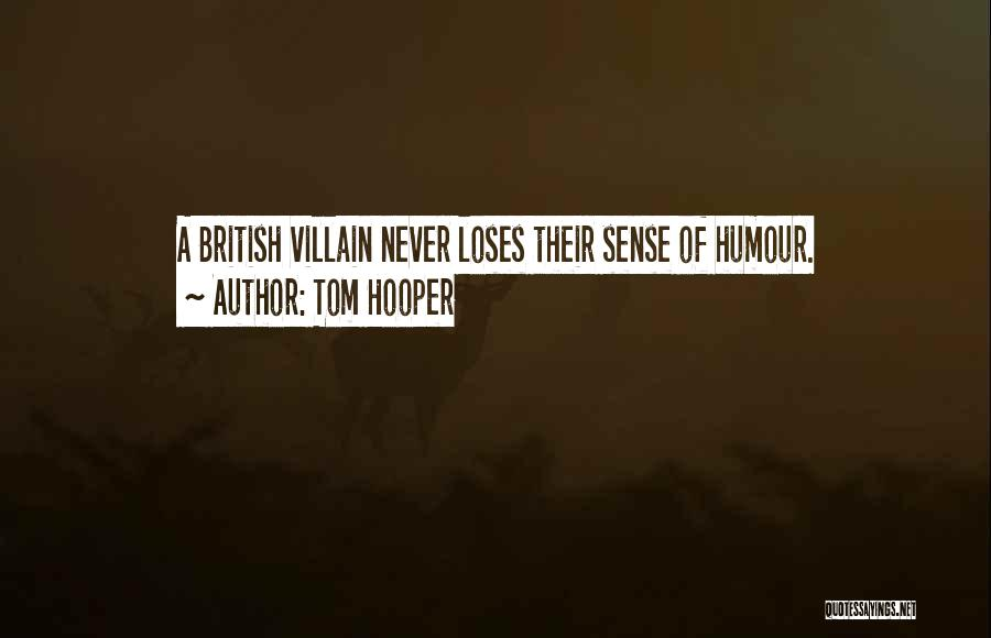 Tom Hooper Quotes 521798