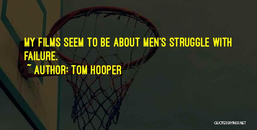 Tom Hooper Quotes 607403