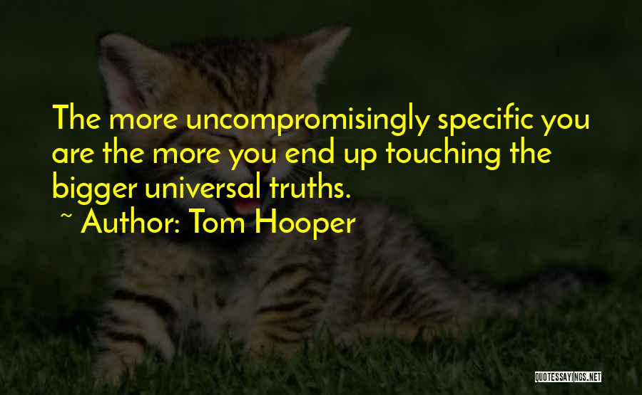 Tom Hooper Quotes 745199