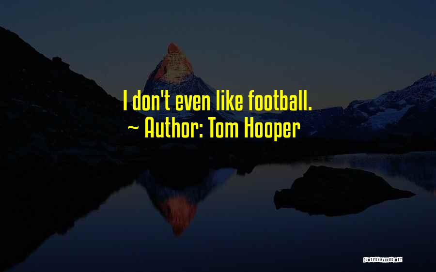 Tom Hooper Quotes 750351