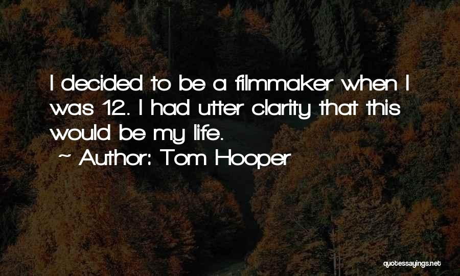 Tom Hooper Quotes 792268
