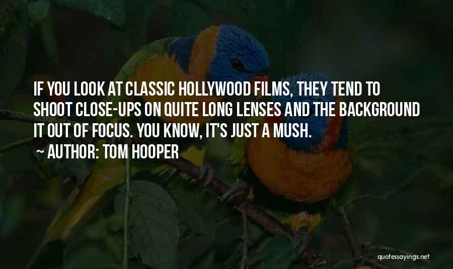 Tom Hooper Quotes 82846