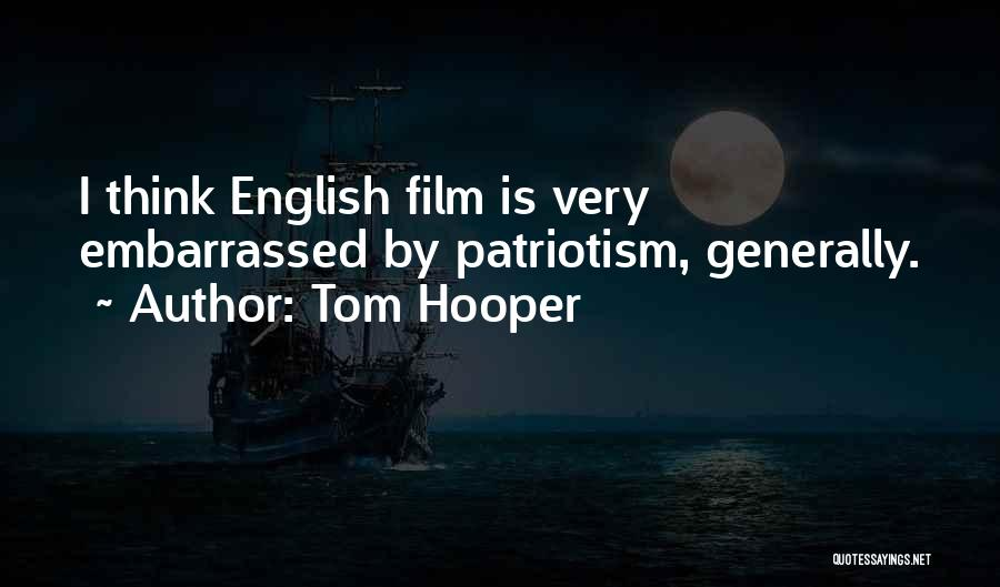 Tom Hooper Quotes 993872