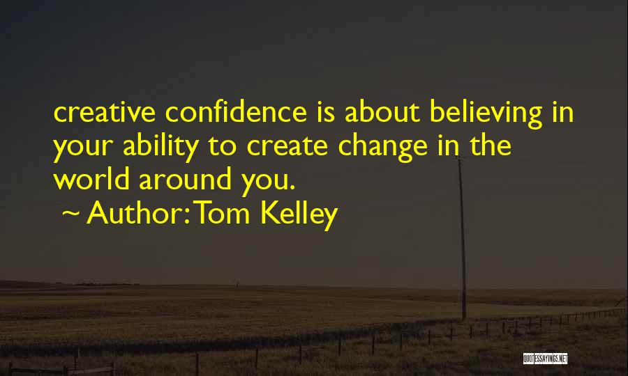 Tom Kelley Quotes 1107775