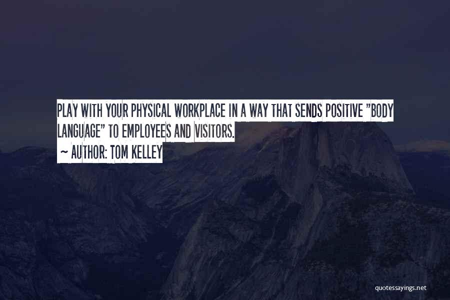 Tom Kelley Quotes 1376232