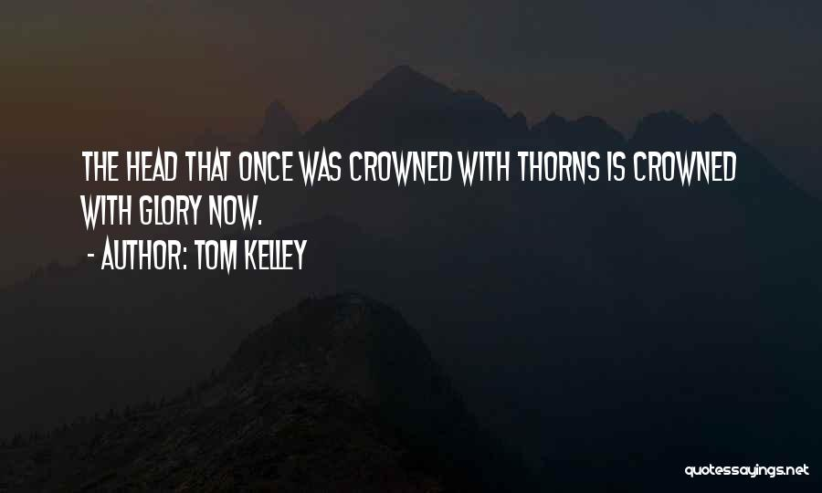 Tom Kelley Quotes 1697528