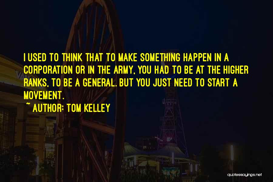 Tom Kelley Quotes 1982689