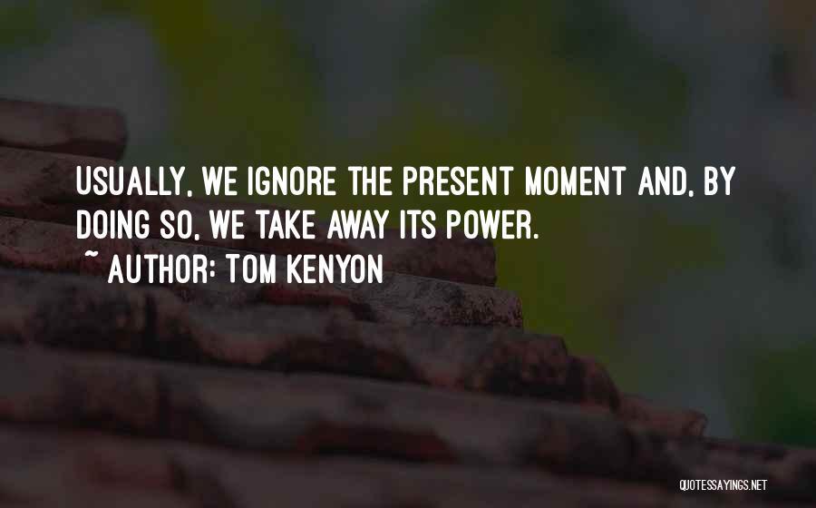 Tom Kenyon Quotes 762459
