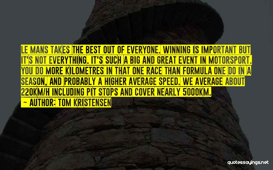 Tom Kristensen Quotes 1501887