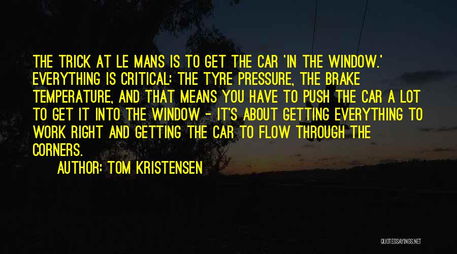 Tom Kristensen Quotes 1970893