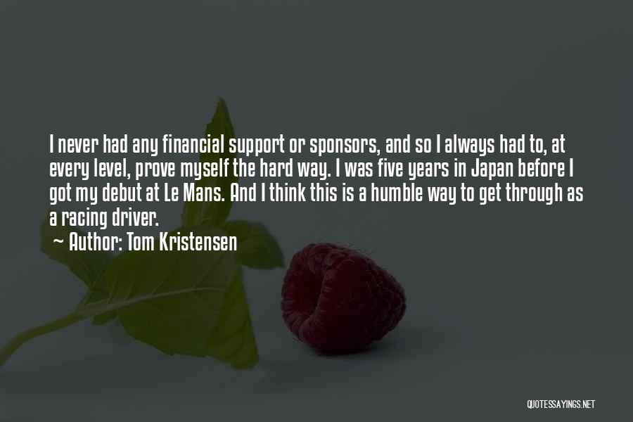 Tom Kristensen Quotes 806498